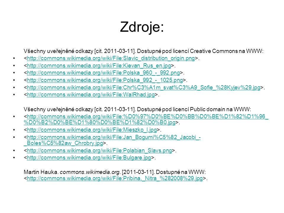 Zdroje: Všechny uveřejněné odkazy [cit. 2011-03-11]. Dostupné pod licencí Creative Commons na WWW: